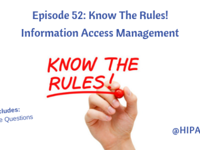 Episode 52: Know The Rules! Information Access Management