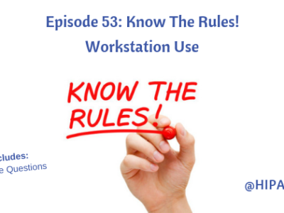 Episode 53: Know The Rules! Workstation Use