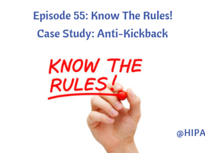 Episode 55: Know The Rules! Anti-Kickback Statute