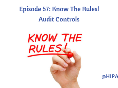 Episode 57: Know The Rules! Audit Controls