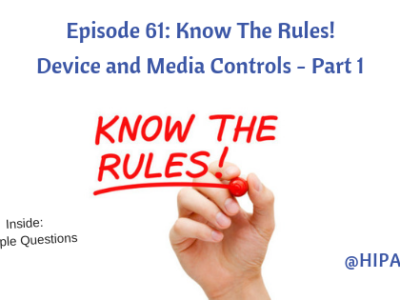 Episode 61: Know The Rules! Device and Media Controls - Part 1