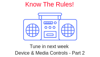 Know The Rules - Device & Media Controls