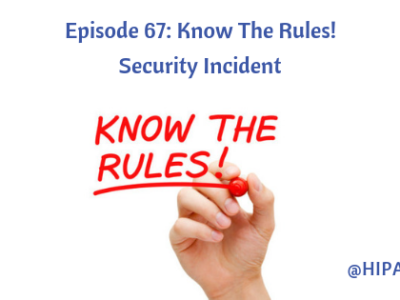 Episode 67: Know The Rules! Security Incident