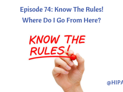Ep. 74: Know The Rules! Where Do I Go From Here?