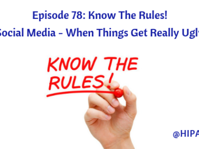 Ep. 78: Know The Rules! Social Media - When Things Get Really Ugly
