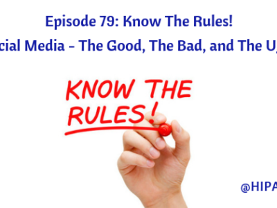 Ep. 79: Know The Rules! Social Media – The Good, The Bad, and The Ugly